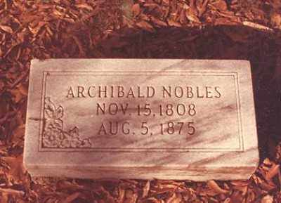 NOBLES, ARCHIBALD - Ashley County, Arkansas | ARCHIBALD NOBLES - Arkansas Gravestone Photos