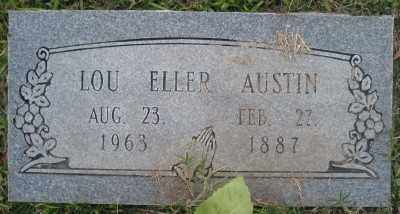 SLATER AUSTIN, LOU ELLER - Ashley County, Arkansas | LOU ELLER SLATER AUSTIN - Arkansas Gravestone Photos