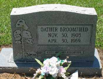 BROOMFIELD, OATHER - Ashley County, Arkansas | OATHER BROOMFIELD - Arkansas Gravestone Photos