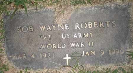 ROBERTS (VETERAN WWII), BOB WAYNE - Ashley County, Arkansas | BOB WAYNE ROBERTS (VETERAN WWII) - Arkansas Gravestone Photos