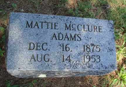MCCLURE ADAMS, MATTIE - Baxter County, Arkansas | MATTIE MCCLURE ADAMS - Arkansas Gravestone Photos