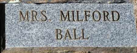 BALL, MRS MILFORD - Baxter County, Arkansas | MRS MILFORD BALL - Arkansas Gravestone Photos