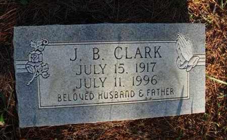 CLARK, J. B. - Baxter County, Arkansas | J. B. CLARK - Arkansas Gravestone Photos