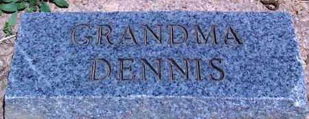 DENNIS, GRANDMA - Baxter County, Arkansas | GRANDMA DENNIS - Arkansas Gravestone Photos