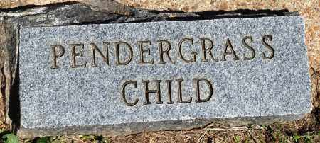 PENDERGRASS, CHILD - Baxter County, Arkansas | CHILD PENDERGRASS - Arkansas Gravestone Photos