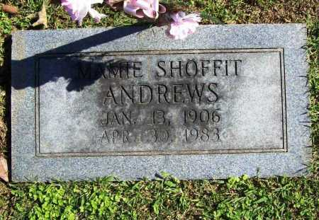 SHOFFIT ANDREWS, MAMIE - Benton County, Arkansas | MAMIE SHOFFIT ANDREWS - Arkansas Gravestone Photos