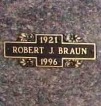 BRAUN, ROBERT J. - Benton County, Arkansas | ROBERT J. BRAUN - Arkansas Gravestone Photos