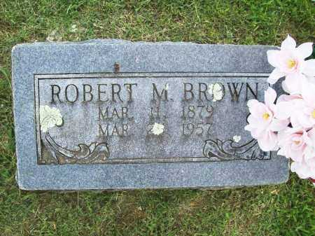 BROWN, ROBERT M. - Benton County, Arkansas | ROBERT M. BROWN - Arkansas Gravestone Photos