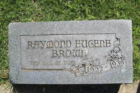 BROWN, RAYMOND EUGENE - Benton County, Arkansas | RAYMOND EUGENE BROWN - Arkansas Gravestone Photos