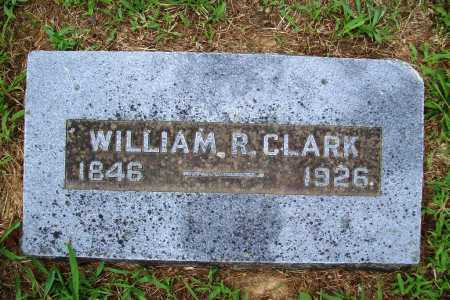 CLARK, WILLIAM R. - Benton County, Arkansas | WILLIAM R. CLARK - Arkansas Gravestone Photos