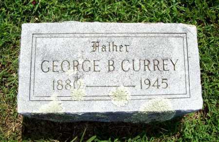 CURREY, GEORGE B. - Benton County, Arkansas | GEORGE B. CURREY - Arkansas Gravestone Photos