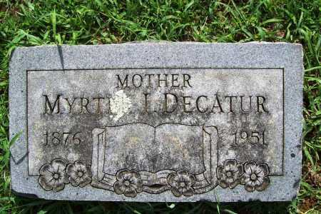 DECATUR, MYRTLE I. - Benton County, Arkansas | MYRTLE I. DECATUR - Arkansas Gravestone Photos
