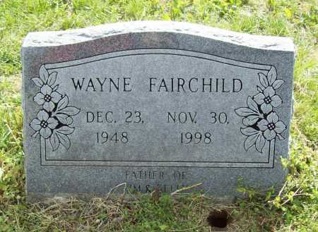 FAIRCHILD, WAYNE - Benton County, Arkansas | WAYNE FAIRCHILD - Arkansas Gravestone Photos