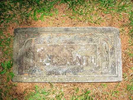 GALBREAITH, F. P. - Benton County, Arkansas | F. P. GALBREAITH - Arkansas Gravestone Photos