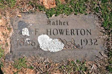 HOWERTON, B. F. - Benton County, Arkansas | B. F. HOWERTON - Arkansas Gravestone Photos