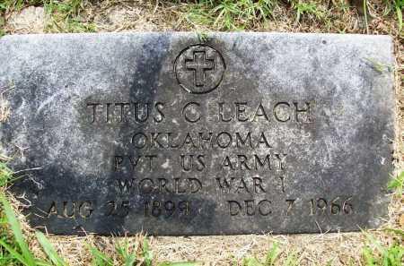 LEACH (VETERAN WWI), TITUS C. - Benton County, Arkansas | TITUS C. LEACH (VETERAN WWI) - Arkansas Gravestone Photos
