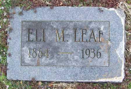 LEAF, ELI M. - Benton County, Arkansas | ELI M. LEAF - Arkansas Gravestone Photos