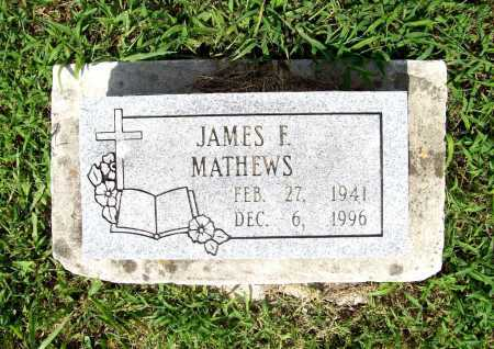 MATHEWS, JAMES F. - Benton County, Arkansas | JAMES F. MATHEWS - Arkansas Gravestone Photos