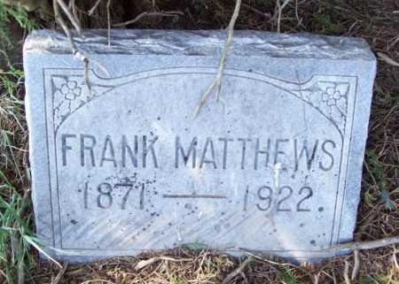 MATTHEWS, FRANK - Benton County, Arkansas | FRANK MATTHEWS - Arkansas Gravestone Photos