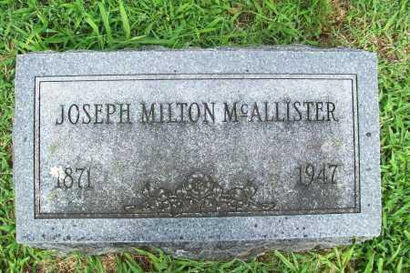 MCALLISTER, JOSEPH MILTON - Benton County, Arkansas | JOSEPH MILTON MCALLISTER - Arkansas Gravestone Photos
