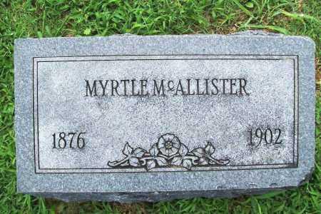 MCALLISTER, MYRTLE - Benton County, Arkansas | MYRTLE MCALLISTER - Arkansas Gravestone Photos