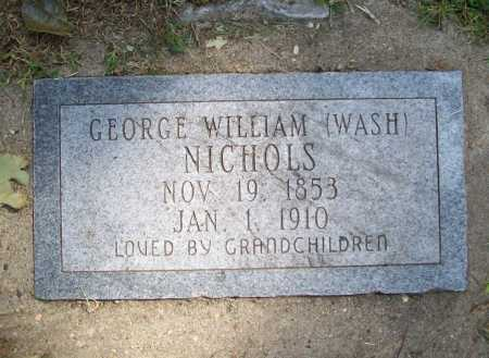 NICHOLS, GEORGE WILLIAM (WASH) - Benton County, Arkansas | GEORGE WILLIAM (WASH) NICHOLS - Arkansas Gravestone Photos