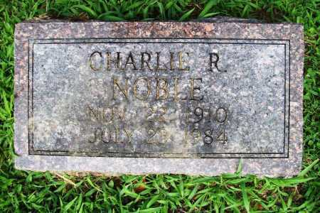 NOBLE, CHARLIE R. - Benton County, Arkansas | CHARLIE R. NOBLE - Arkansas Gravestone Photos