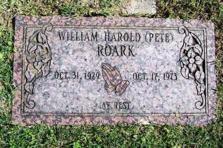 ROARK, WILLIAM HAROLD (PETE) - Benton County, Arkansas | WILLIAM HAROLD (PETE) ROARK - Arkansas Gravestone Photos