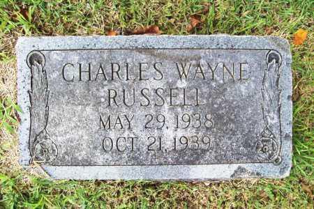 RUSSELL, CHARLES WAYNE - Benton County, Arkansas | CHARLES WAYNE RUSSELL - Arkansas Gravestone Photos