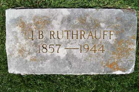 RUTHRAUFF, J. B. - Benton County, Arkansas | J. B. RUTHRAUFF - Arkansas Gravestone Photos