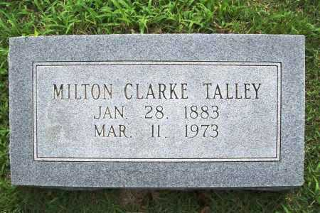 TALLEY, MILTON CLARKE - Benton County, Arkansas | MILTON CLARKE TALLEY - Arkansas Gravestone Photos
