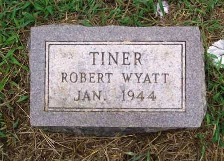 TINER, ROBERT WYATT - Benton County, Arkansas | ROBERT WYATT TINER - Arkansas Gravestone Photos