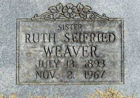 SEIFRIED WEAVER, RUTH (CLOSEUP) - Benton County, Arkansas | RUTH (CLOSEUP) SEIFRIED WEAVER - Arkansas Gravestone Photos
