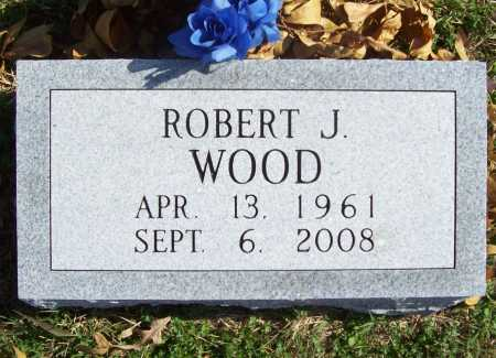 WOOD, ROBERT JAY - Benton County, Arkansas | ROBERT JAY WOOD - Arkansas Gravestone Photos