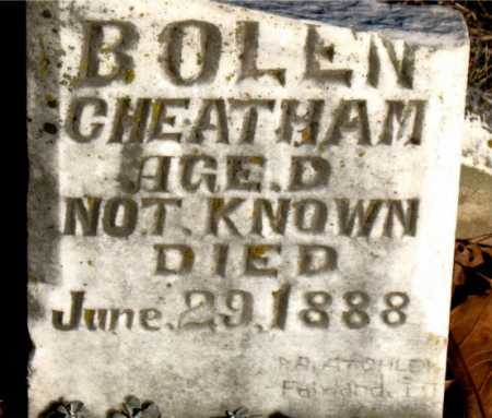 CHEATHAM, BOLEN - Boone County, Arkansas | BOLEN CHEATHAM - Arkansas Gravestone Photos