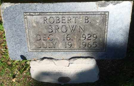 BROWN, ROBERT B - Boone County, Arkansas | ROBERT B BROWN - Arkansas Gravestone Photos