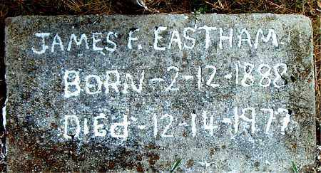 EASTHAM, JAMES  F. - Boone County, Arkansas | JAMES  F. EASTHAM - Arkansas Gravestone Photos