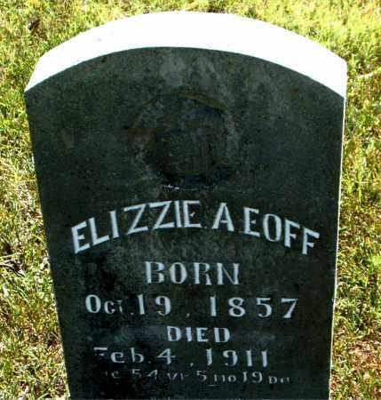 EOFF, ELIZZIE  A. - Boone County, Arkansas | ELIZZIE  A. EOFF - Arkansas Gravestone Photos