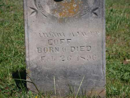 EOFF, INFANT SON - Boone County, Arkansas | INFANT SON EOFF - Arkansas Gravestone Photos