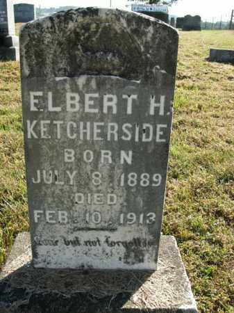 KETCHERSIDE, ELBERT H. - Boone County, Arkansas | ELBERT H. KETCHERSIDE - Arkansas Gravestone Photos