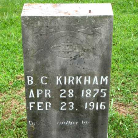 KIRKHAM, B.C. - Boone County, Arkansas | B.C. KIRKHAM - Arkansas Gravestone Photos