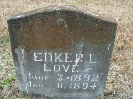 LOVE, EDKER L. - Boone County, Arkansas | EDKER L. LOVE - Arkansas Gravestone Photos