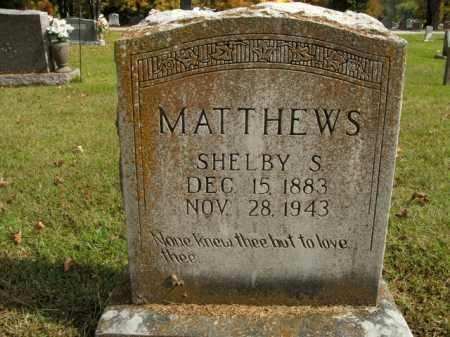 MATTHEWS, SHELBY S. - Boone County, Arkansas | SHELBY S. MATTHEWS - Arkansas Gravestone Photos