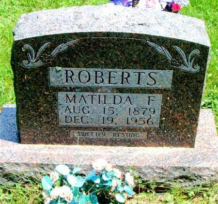 ROBERTS, MATILDA  FLORENCE - Boone County, Arkansas   MATILDA  FLORENCE ROBERTS - Arkansas Gravestone Photos