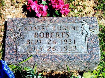 ROBERTS, ROBERT  EUGENE - Boone County, Arkansas | ROBERT  EUGENE ROBERTS - Arkansas Gravestone Photos