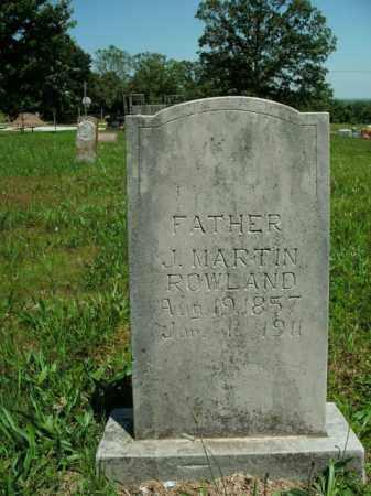 ROWLAND, J. MARTIN - Boone County, Arkansas | J. MARTIN ROWLAND - Arkansas Gravestone Photos