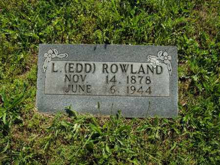 ROWLAND, L. (EDD) - Boone County, Arkansas | L. (EDD) ROWLAND - Arkansas Gravestone Photos