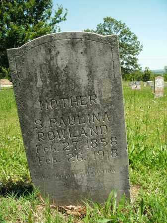 ROWLAND, S. PAULINA - Boone County, Arkansas | S. PAULINA ROWLAND - Arkansas Gravestone Photos