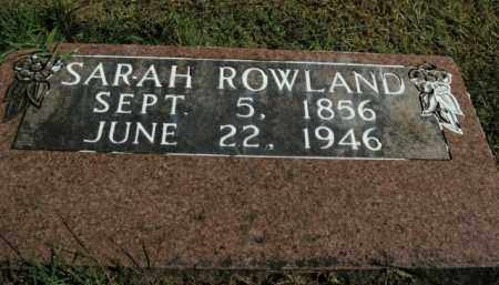 ROWLAND, SARAH - Boone County, Arkansas | SARAH ROWLAND - Arkansas Gravestone Photos