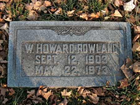 ROWLAND, W. HOWARD - Boone County, Arkansas | W. HOWARD ROWLAND - Arkansas Gravestone Photos